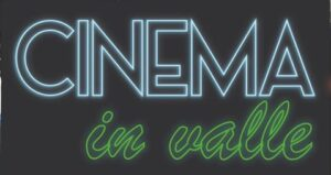 Cinema in Valle, 10, 17 e 24 luglio