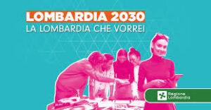 Lombardia 2030: la Lombardia che vorrei