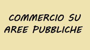 Avvio del procedimento per il rinnovo d'ufficio delle concessioni di posteggio per il commercio su aree pubbliche