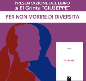 """Morire di diversità – Presentazione libro """"GIUSEPPE"""" di El Grinta"""